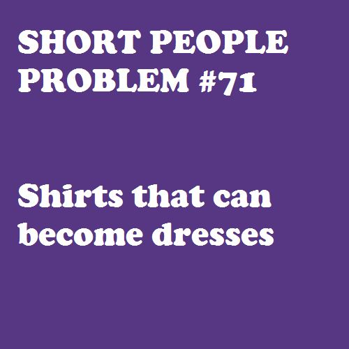I fail to see how this is a problem...and yes I do it all the time :) short people 1, tall people 0