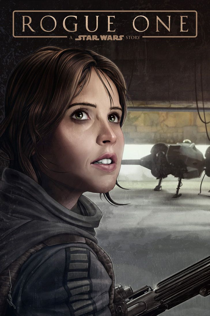 Rogue One  A Star Wars Story By Fernando Goni
