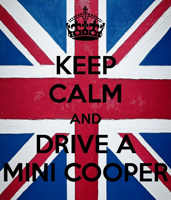 #mini Google Image Result for http://sd.keepcalm-o-matic.co.uk/i/keep-calm-and-drive-a-mini-cooper-2.png