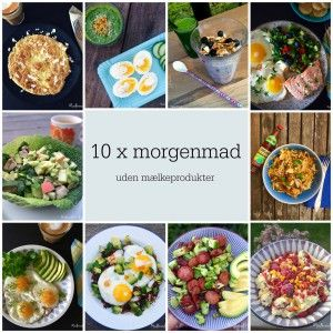 10 x morgenmad uden mælkeprodukter til dig, der spiser paleo, stenalderkost eller mejerifri LCHF --> Madbanditten.dk