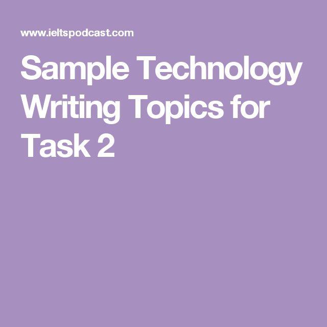 Sample Technology Writing Topics for Task 2