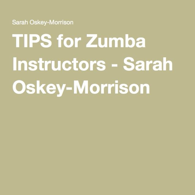 TIPS for Zumba Instructors - Sarah Oskey-Morrison