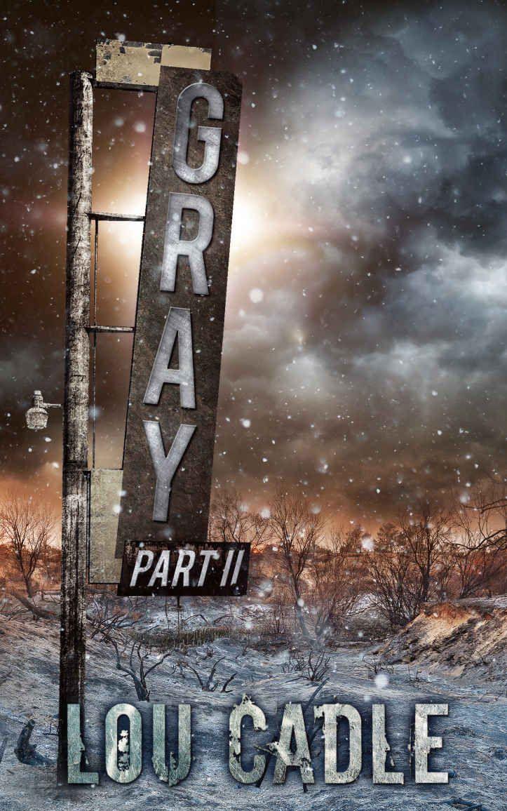Amazon: Gray: Part Ii Ebook: Lou Cadle: Kindle Store