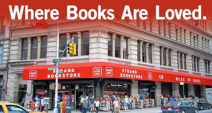 Strand Bookstore NYC. 18 miles of books!  I need to get here one day.