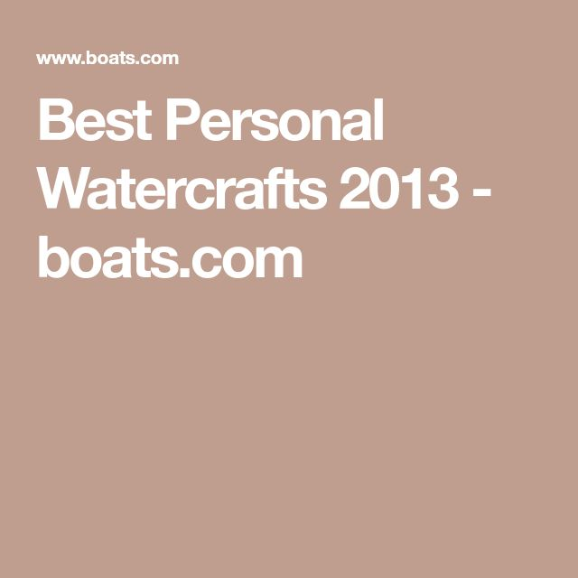 Best Personal Watercrafts 2013 - boats.com