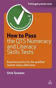 How to Pass the QTS Numeracy and Literacy Skills Tests: Essential Practice for t