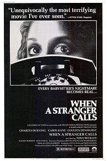 Forgotten Film:  When a Stranger Calls (1979) The film begins with a babysitter (Carol Kane) who gets threatening phone calls. She then discovers that a madman is in the home of the family that she is babysitting, and he has murdered the two kids.. She is attacked by the madman and is nearly killed, but is saved by the police. Years later, she is now a wife and mother, who, once again, is getting threatening phones calls. Could the madman be back?