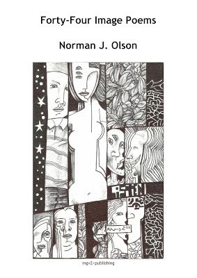 mgv2>publishing: Forty-Four Image Poems by Norman J. Olson Now Avai...