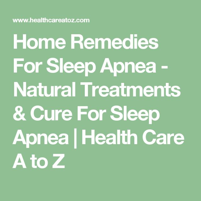 Home Remedies For Sleep Apnea - Natural Treatments & Cure For Sleep Apnea   Health Care A to Z