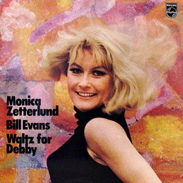 MONICA ZETTERLUND, BILL EVANS / Waltz For Debby