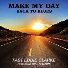 Make My Day-Back To Blues - Fast Eddie Clarke (CD Used Very Good)