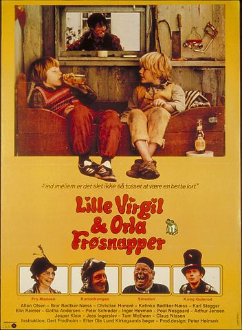 Lille Virgil og Orla Frøsnapper (Gert Fredholm, DK, 1980) The first film version of children's writer Ole Lund Kirkegaard's universe of baroque characters and events. Little Virgil lives in a henhouse with his best friend Oscar, a one-legged rooster. Virgil's worst enemy is Orla, the local bully-boy. http://www.dfi.dk/faktaomfilm/film/da/187.aspx?id=187