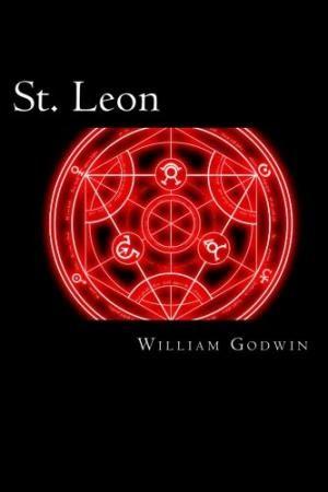 St. Leon, A Tale of the Sixteenth Century. William Godwin