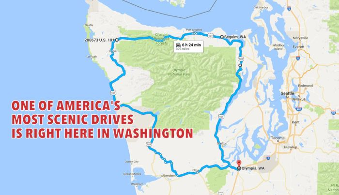 So which drive are we talking about here in Washington? The Olympic Peninsula…