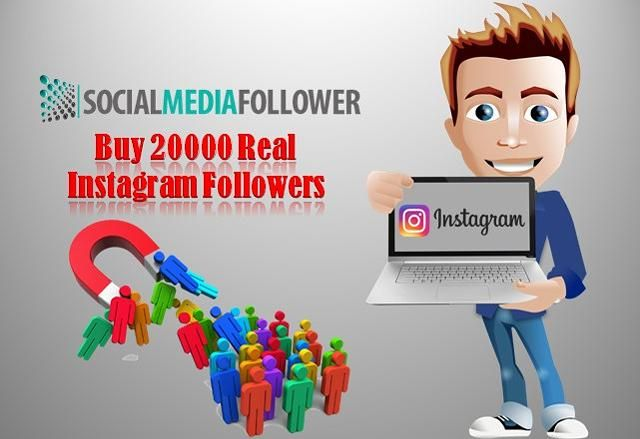 Buy 20000 Real Instagram Followers to Get more Brand Value.