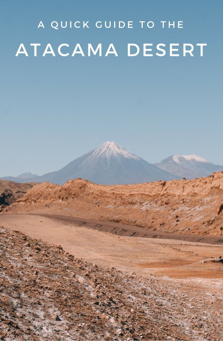 One of the must-see places in Chile, here's a quick guide to all things Atacama Desert.