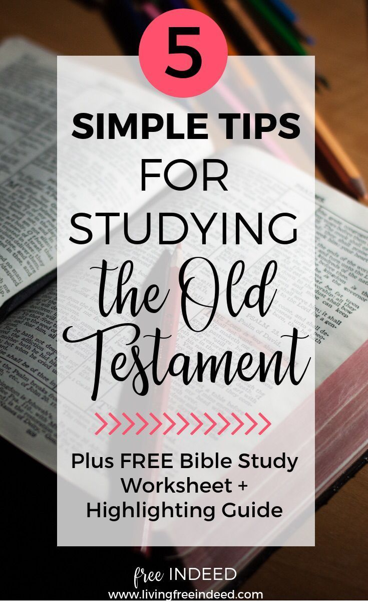 5 Simple Tips For Studying The Old Testament Bible Study Tips Bible Highlighting Understanding The Bible