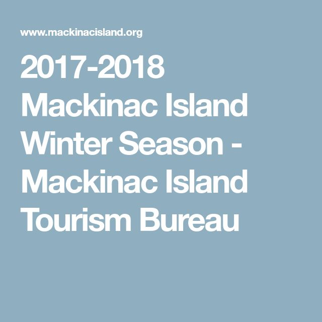I'll be there 🌲🎅🏻  2017-2018 Mackinac Island Winter Season - Mackinac Island Tourism Bureau