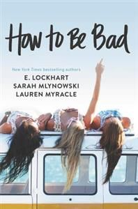 http://www.adlibris.com/se/organisationer/product.aspx?isbn=0062405683 | Titel: How to Be Bad - Författare: Lauren Myracle, E. Lockhart, Sarah Mlynowski - ISBN: 0062405683 - Pris: 94 kr