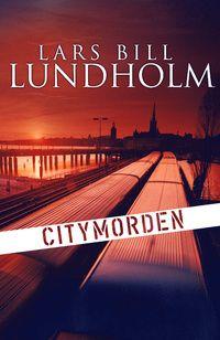 Lars Bill Lundholm - Citymorden
