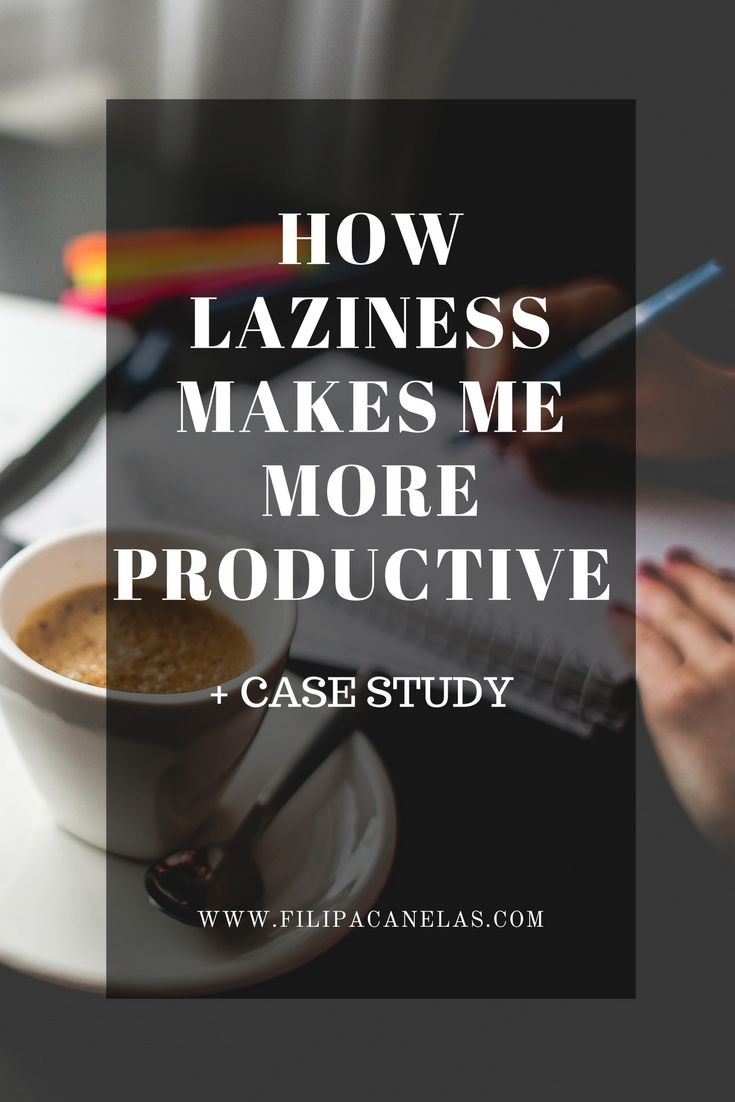 Do you want to stop being lazy? Well, laziness can actually be beneficial when used the right away! Find here how I increased by productivity by becoming more lazy!