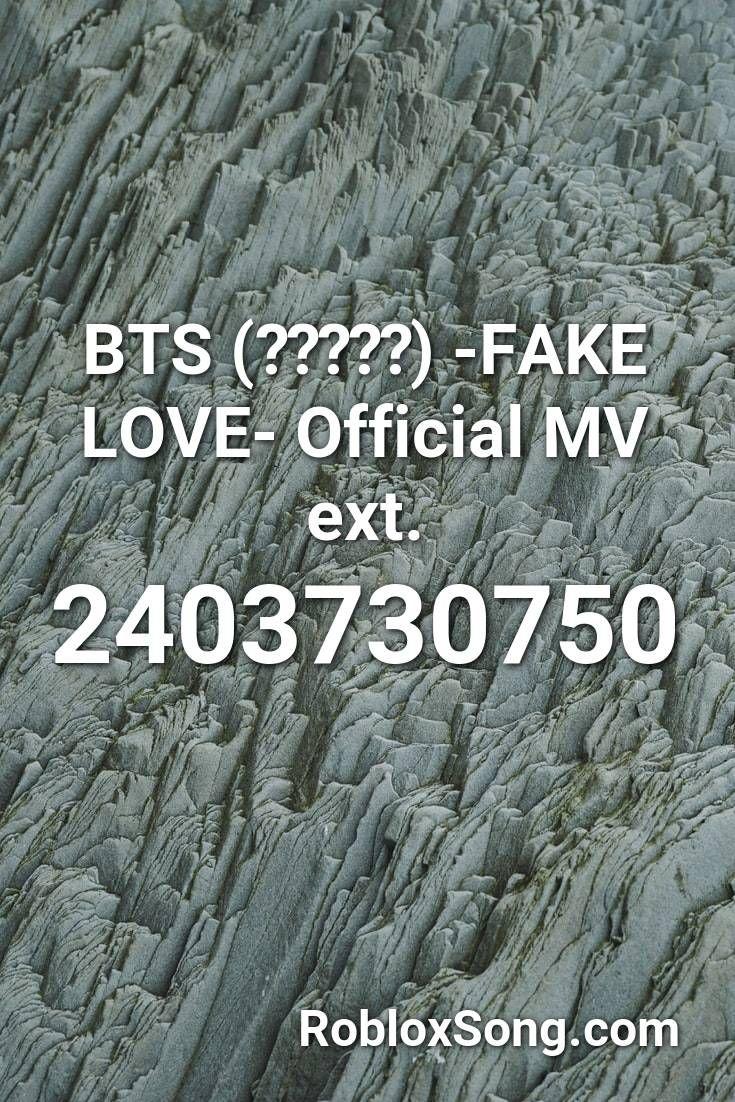 Bts 방탄소년단 Fake Love Official Mv Ext Roblox Id Roblox