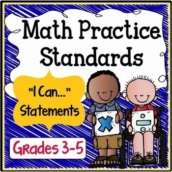 Common Core Math Practice Standards for Grades 3-5 - This resource is intended to be used in conjunction with our Full Size Common Core Posters that can be found at the links below.  The Common Core Math Practice Standards apply to all grade levels, however, we have separated them into two grade level bundles in order for the illustrated examples to be more grade level appropriate.The Math Practice Standards are NOT the same as the grade level Common Core Math Standards.