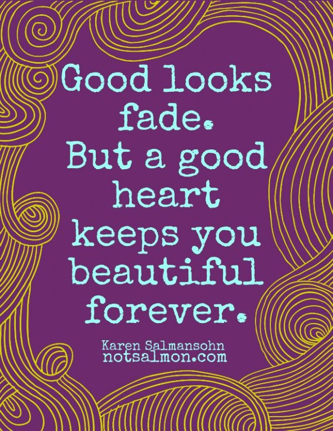 A good heart keeps you beautiful forever