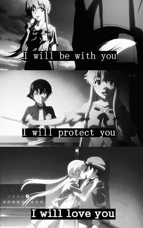 I will be with you. I will protect you. I will love you. :: Yuno and Yuki // Mirai Nikki