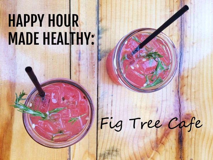 How enjoy happy hour drinks and snacks in a healthier manner with the #freshest ingredients. #HappyHourMadeHealthy @ Fig Tree Cafe Liberty Station