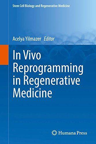 In Vivo Reprogramming in Regenerative Medicine (Stem Cell Biology and Regenerative Medicine) free ebook