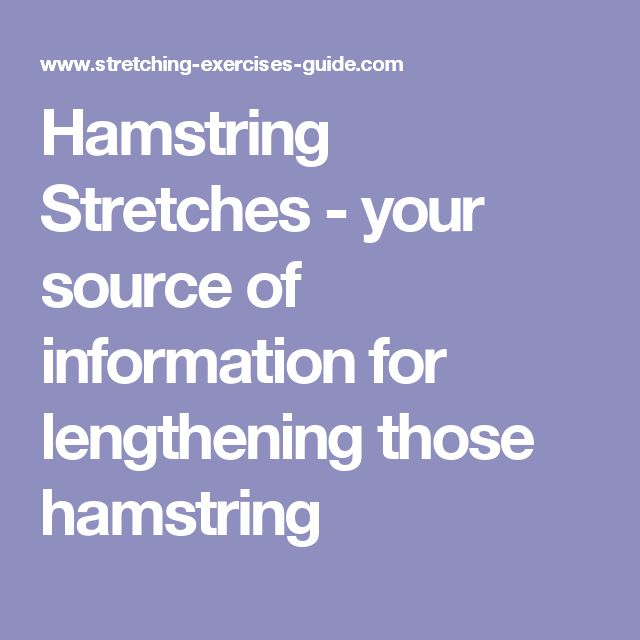 Hamstring Stretches - your source of information for lengthening those hamstring