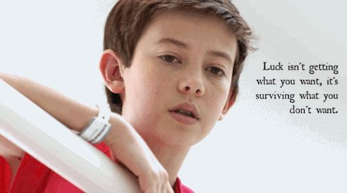 """Luck isn't getting what you want, it's surviving what you don't want"" -Charlie, Red Band Society"