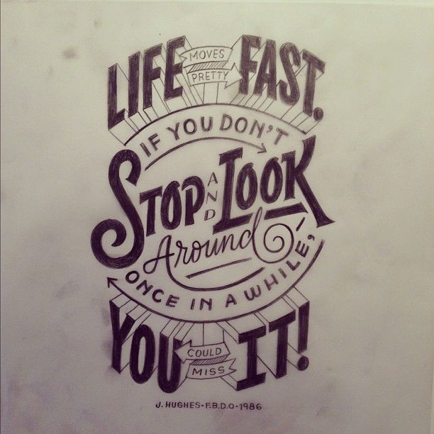 Ferris Bueller Quote: / Erik Marinovich