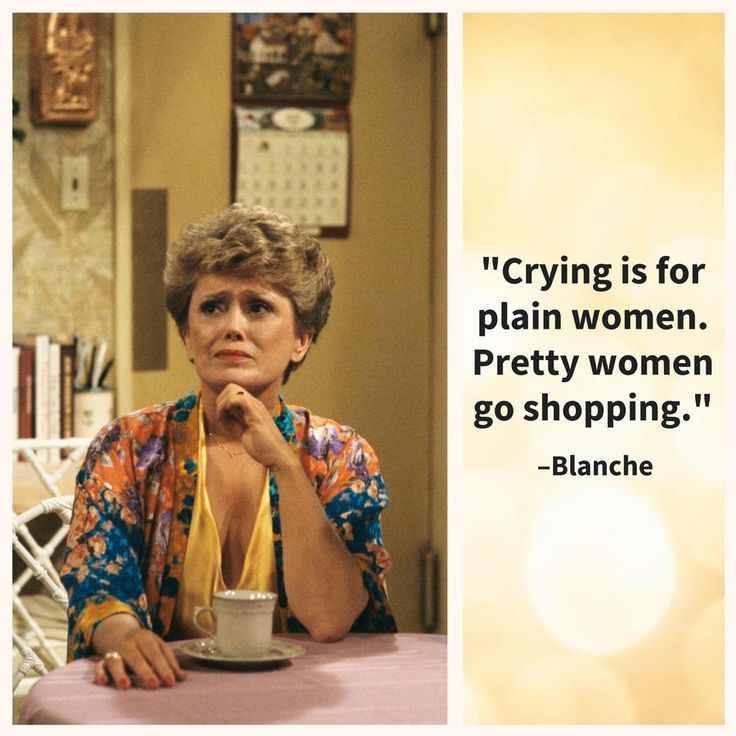 Quotes From The Golden Girls Guaranteed To Make Your Day: Blanche on Sadness vs. Shopping