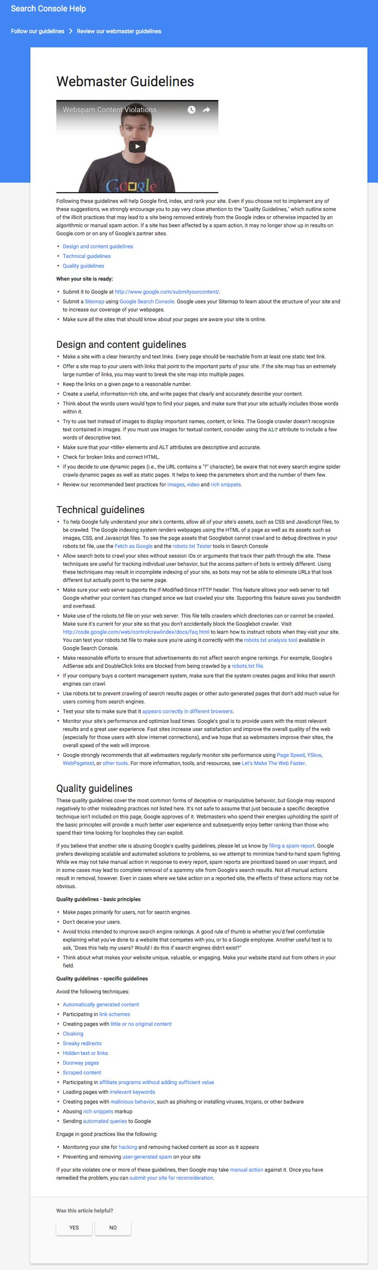 old-google-webmaster-guidelines  Google has made significant changes to the content on their Webmaster Guidelines documentation.  Google has quietly updated their Webmaster Guidelines document, which is one of the first places webmasters should go when learning about SEO best practices and dos and don'ts.