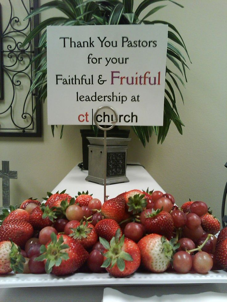 Arrange some fresh fruit and add a message: Thank You Pastors for your Faithful & Fruitful leadership!