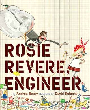 One of our featured story time books. Check it out next time you're at the library!Andrea Beatiful, Kids Pictures, Rosie The Riveter, Kids Book, Engineering, Rosie Revere, Book Reviews, Engineers, Pictures Book