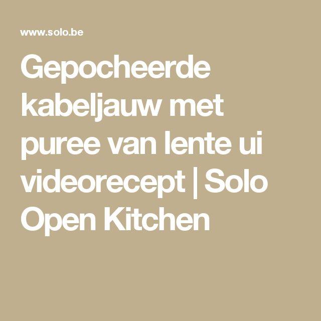Gepocheerde kabeljauw met puree van lente ui videorecept | Solo Open Kitchen