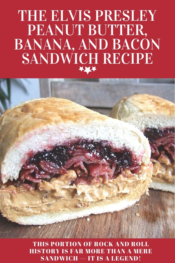 The Elvis Presley Peanut Butter Banana And Bacon Sandwich Recipe Bacon Sandwich Sandwiches Bacon Sandwich Recipes