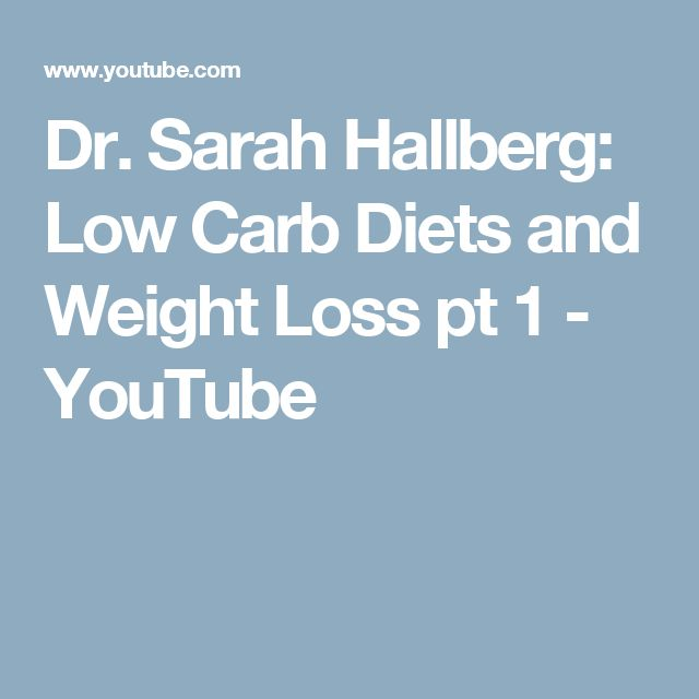Dr. Sarah Hallberg: Low Carb Diets and Weight Loss pt 1 - YouTube