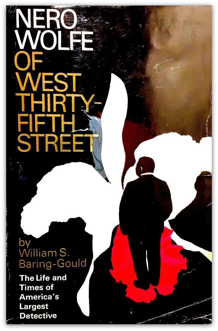 Nero Wolfe Of West Thirtyfifth Street: The Life And Times Of America's  Largest