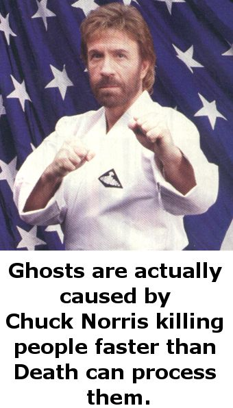 Chuck Norris and ghosts bahaha!