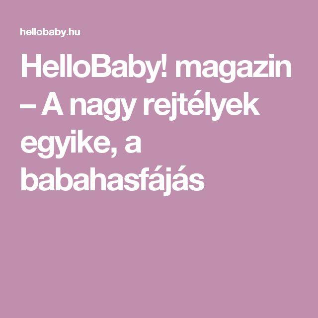 HelloBaby! magazin – A nagy rejtélyek egyike, a babahasfájás