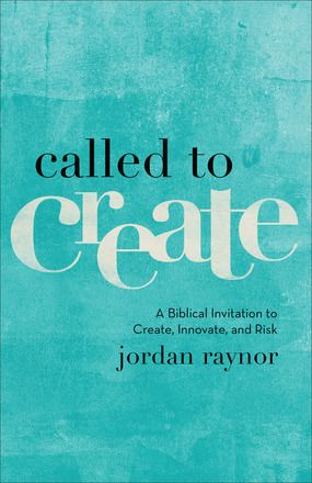 The work you do today matters for eternity.  Called to Create by: Jordan Raynor