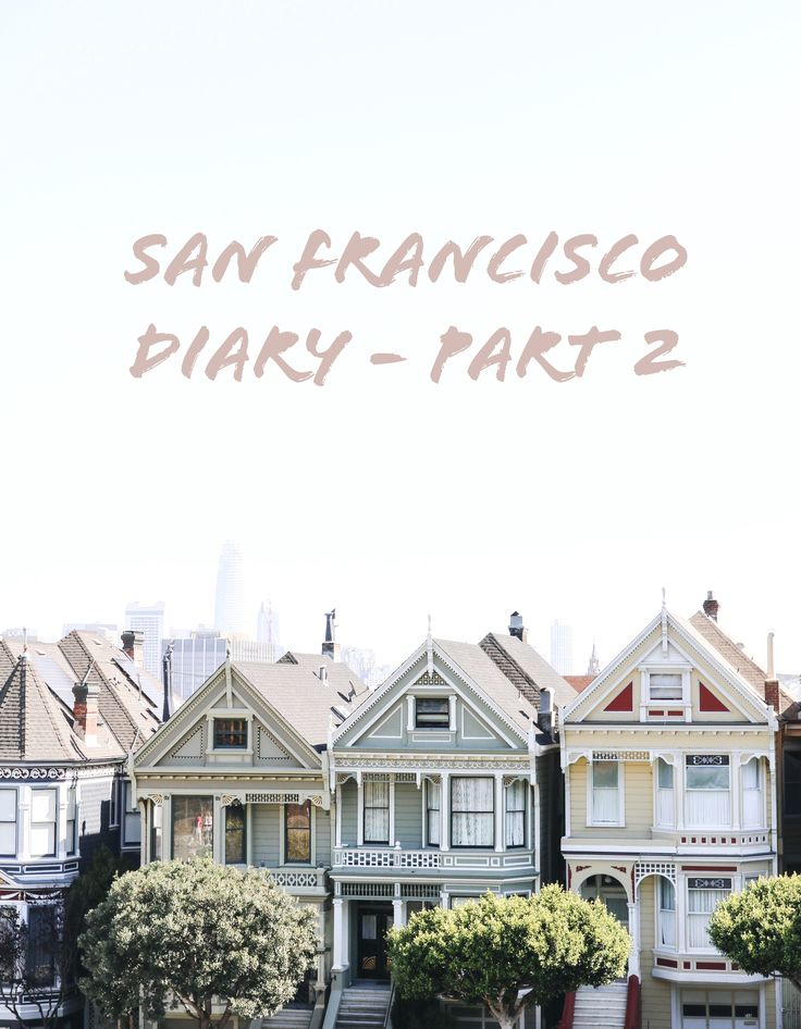 Blog post - San Francisco Diary Part 3