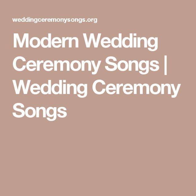 Modern Wedding Ceremony Songs | Wedding Ceremony Songs