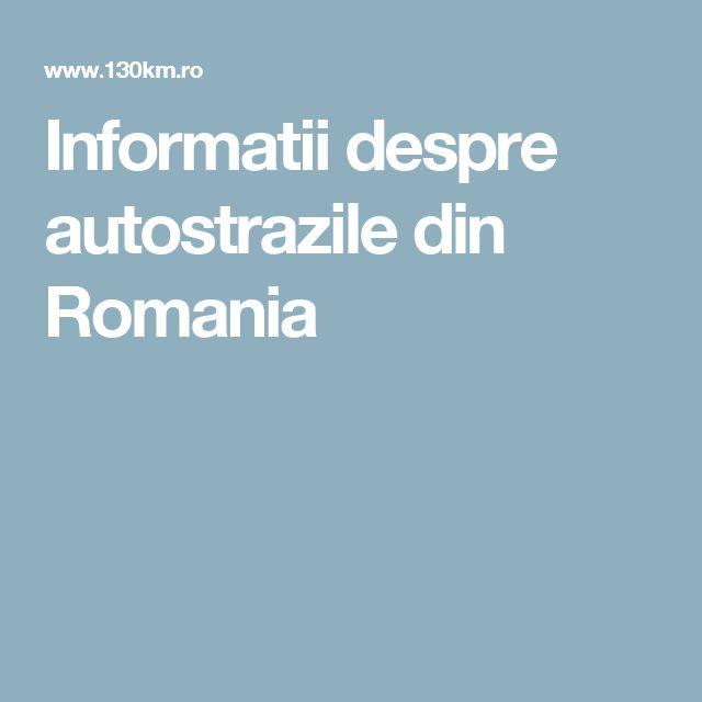 Informatii despre autostrazile din Romania
