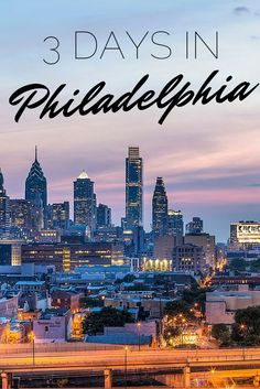 The Perfect Weekend in Philadelphia