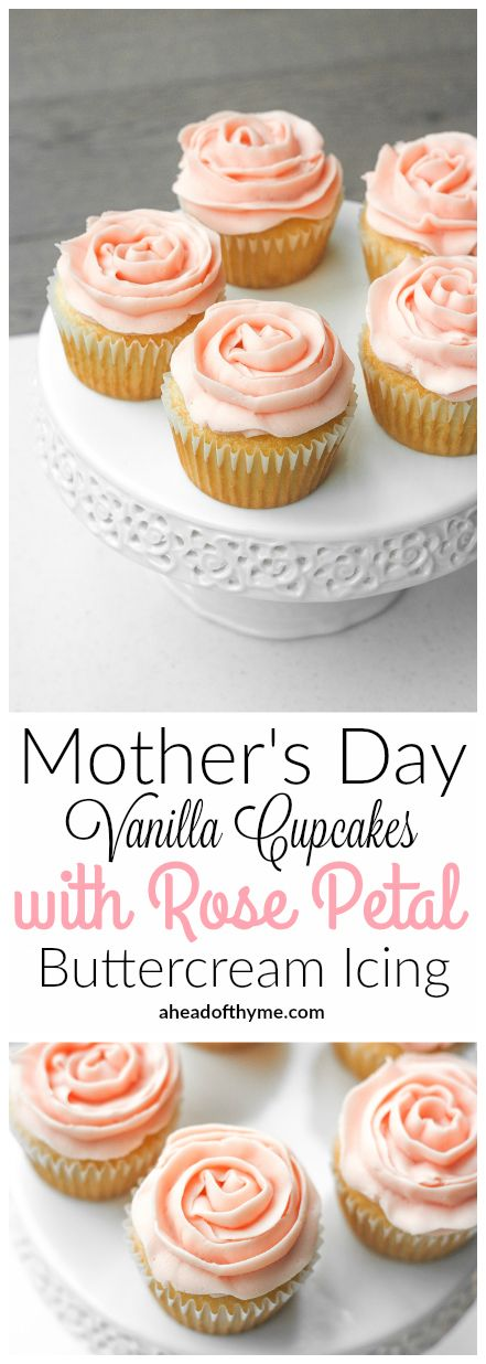 Mother's Day Vanilla Cupcakes with Rose Petal Buttercream Icing: Mother's Day is fast approaching and that means treating your mama to these cute and feminine vanilla cupcakes with rose petal buttercream icing | aheadofthyme.com